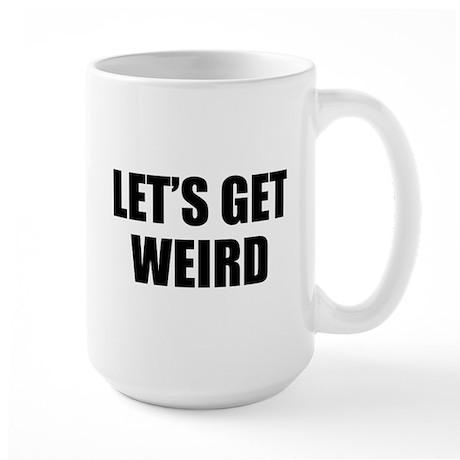 Let's Get Weird Large Mug