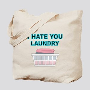 I HATE YOU LAUNDRY Tote Bag