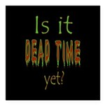 Dead Time Yet? Square Car Magnet 3