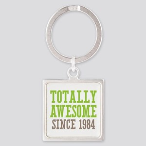 Totally Awesome Since 1984 Square Keychain