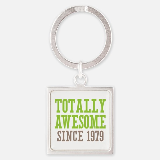 Totally Awesome Since 1979 Square Keychain