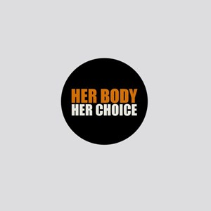 Her Body Her Choice Mini Button