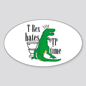 T Rex hates TP time Sticker (Oval)