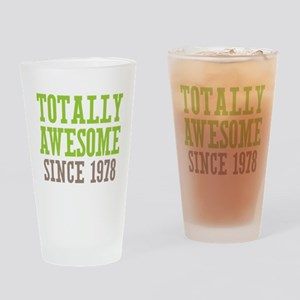 Totally Awesome Since 1978 Drinking Glass