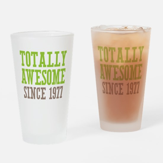 Totally Awesome Since 1977 Drinking Glass