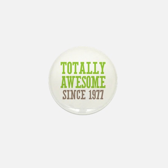 Totally Awesome Since 1977 Mini Button