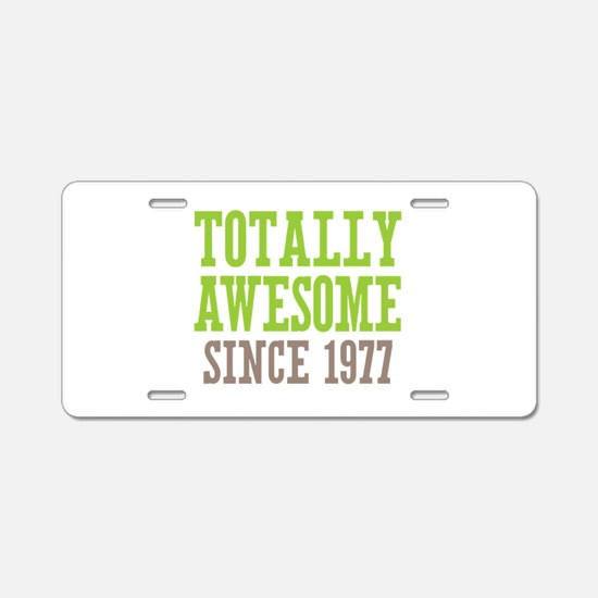 Totally Awesome Since 1977 Aluminum License Plate