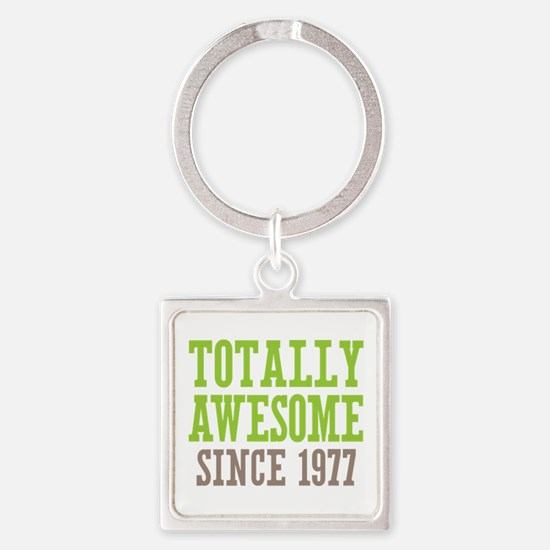 Totally Awesome Since 1977 Square Keychain
