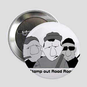 """Stamp out Road Rage 2.25"""" Button"""