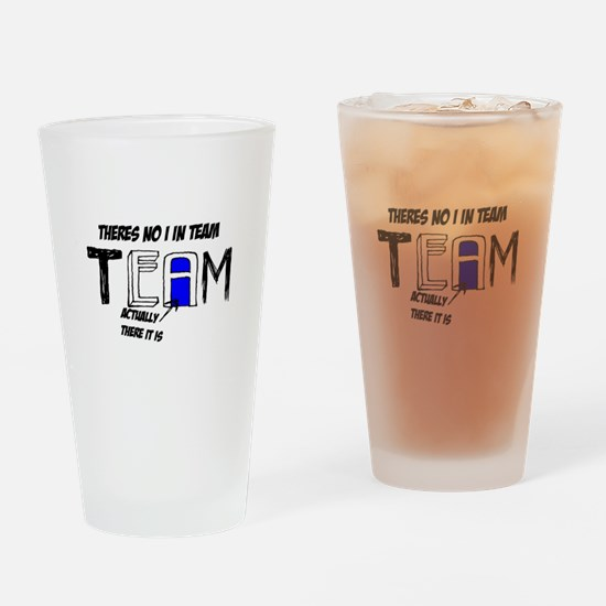 Theres No I In Team Blue logo Drinking Glass