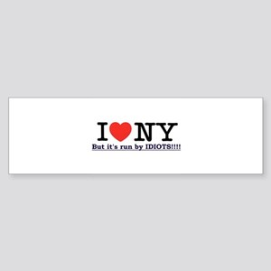 New York Run by Idiots!!!! Bumper Sticker