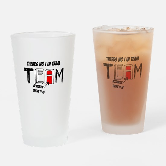 Theres No I In Team red logo Drinking Glass