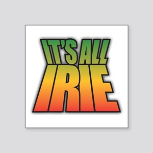 It's All IRIE Sticker