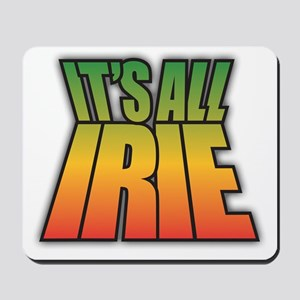 It's All IRIE Mousepad