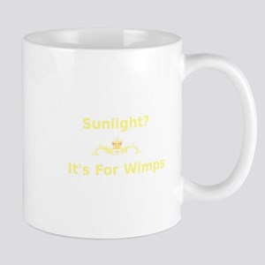 Sunlight? It's for wimps Mug