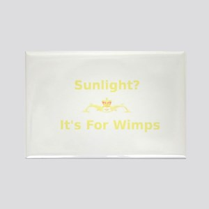 Sunlight? It's for wimps Rectangle Magnet