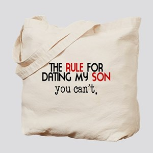 Rule For Dating My Son Tote Bag