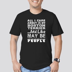 All Care About Boston Terrier Like Maybe 3 T-Shirt