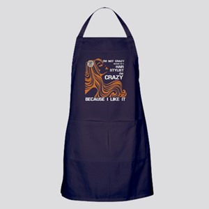 I'm Not Crazy Because I'm A Hair Styl Apron (dark)
