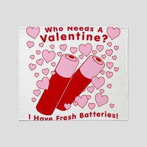 No Valentine Fresh Batteries Throw Blanket