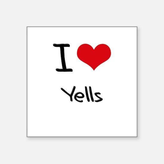 I love Yells Sticker