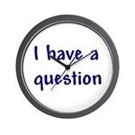 I have a question Wall Clock
