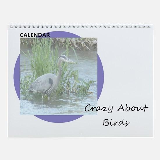 Crazy About Birds Wall Calendar