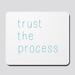 Trust The Process Mousepad