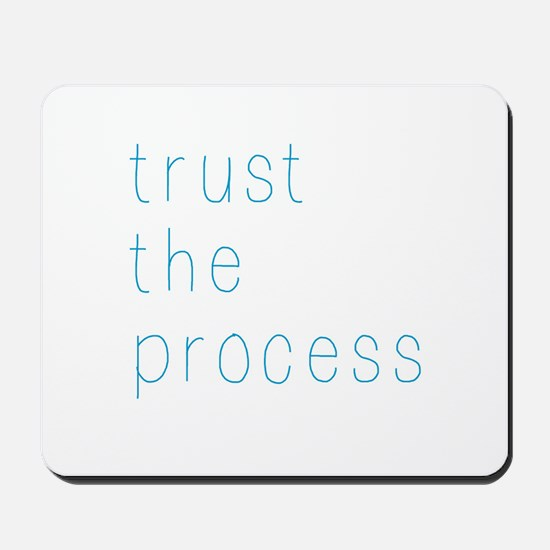 Trust The Process Mousepad