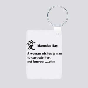 Marucius Say: A womans wish Keychains