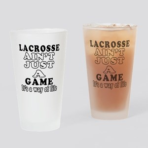 Lacrosse ain't just a game Drinking Glass