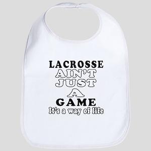 Lacrosse ain't just a game Bib