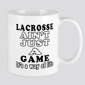 Lacrosse ain't just a game Mug