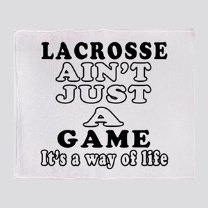 Lacrosse ain't just a game Throw Blanket