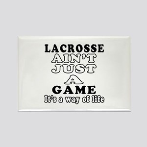 Lacrosse ain't just a game Rectangle Magnet