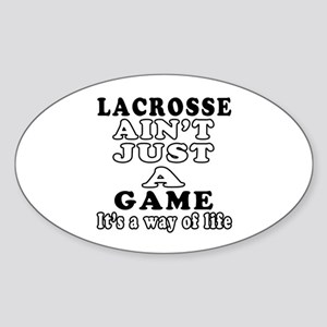 Lacrosse ain't just a game Sticker (Oval)
