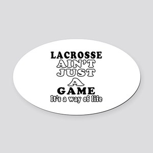 Lacrosse ain't just a game Oval Car Magnet