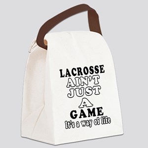 Lacrosse ain't just a game Canvas Lunch Bag