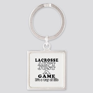 Lacrosse ain't just a game Square Keychain