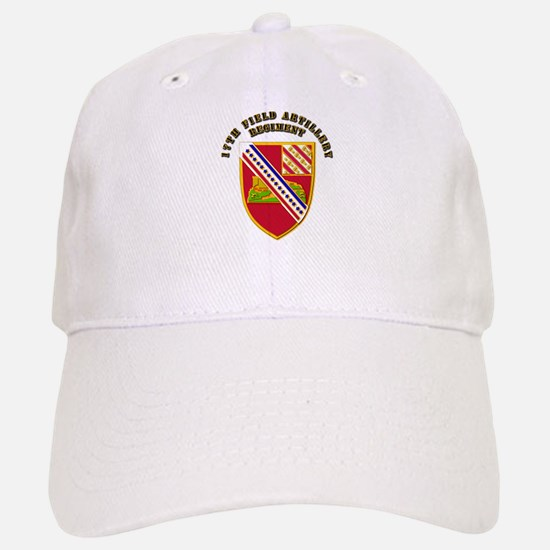 Artillery - 17th Field Artillery Regiment Baseball Baseball Cap