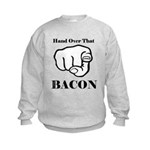 Hand over that bacon Sweatshirt