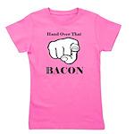 Hand over that bacon Girl's Tee