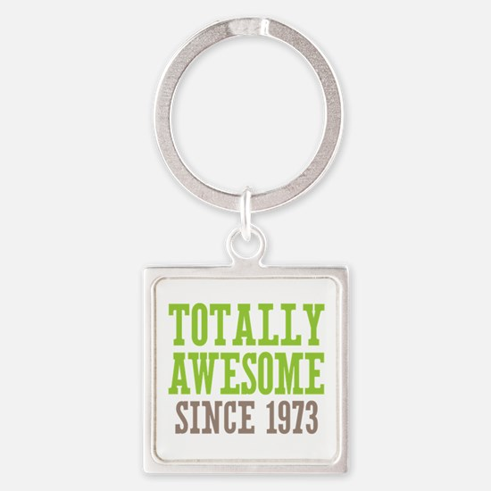Totally Awesome Since 1973 Square Keychain