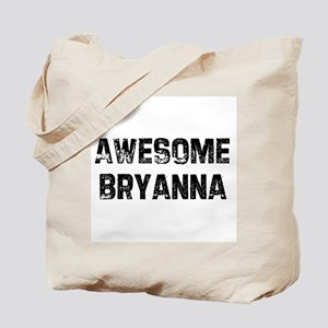 Awesome Bryanna Tote Bag