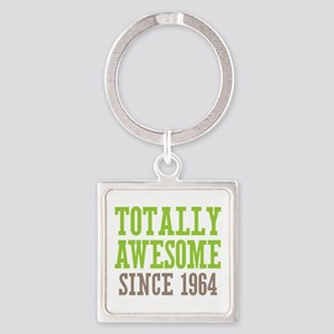 Totally Awesome Since 1964 Square Keychain