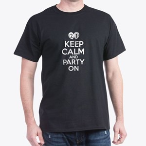 21 , Keep Calm And Party On Dark T-Shirt