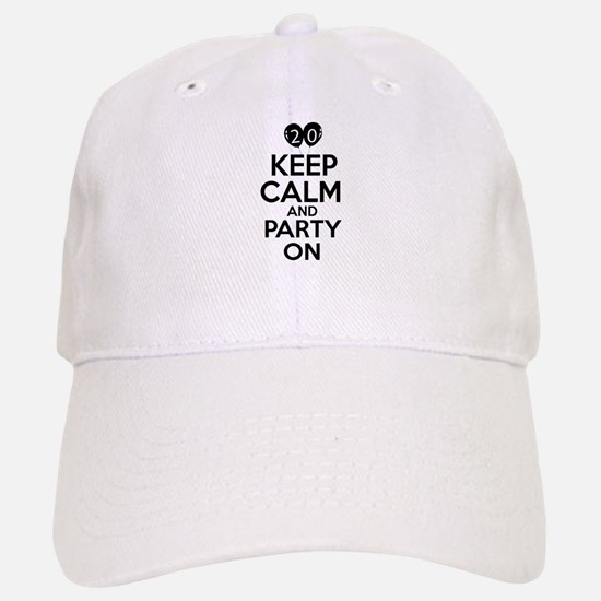 20 , Keep Calm And Party On Baseball Baseball Cap