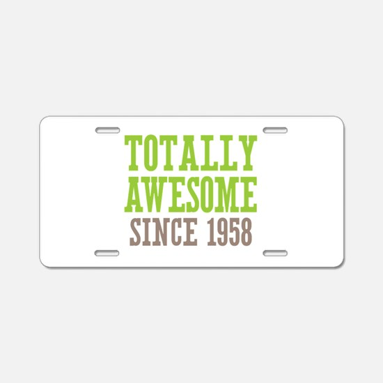 Totally Awesome Since 1958 Aluminum License Plate