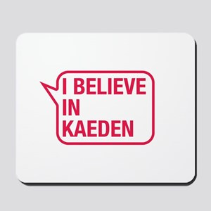 I Believe In Kaeden Mousepad