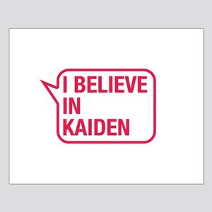 I Believe In Kaiden Posters